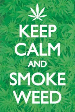 Keep Calm - And Smoke Weed