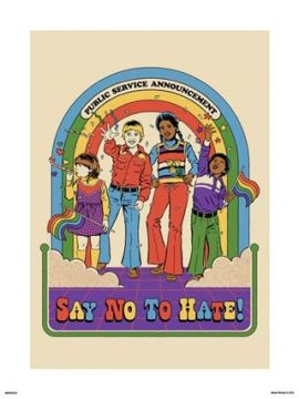 Steven Rhodes - Say No To Hate Art Print