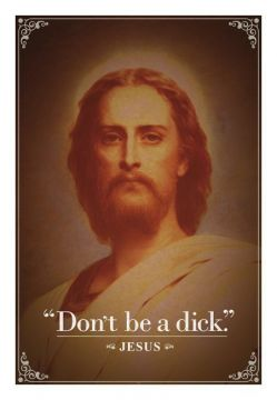 Jesus - Don't Be A Dick